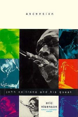 Image for Ascension: John Coltrane and His Quest