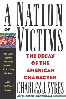 Image for A Nation of Victims: The Decay of the American Character