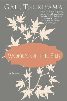 Women of the Silk: A Novel, Tsukiyama, Gail
