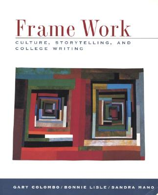 Image for FRAME WORK CULTURE, STORYTELLING, AND COLLEGE WRITING