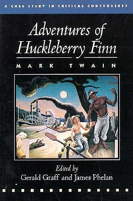 Image for Adventures of Huckleberry Finn: A Case Study in Critical Controversy (Case Studies in Contemporary Criticism)