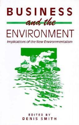 Image for Business and the Environment: Implications of the New Enviromentalism