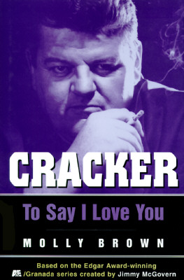 Cracker: to Say I Love You, Brown, Molly & Jimmy McGovern