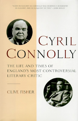 Image for CYRIL CONNOLLY LIFE AND TIMES OF ENGLAND'S MOST CONTROVERSIAL LITERARY CRIT