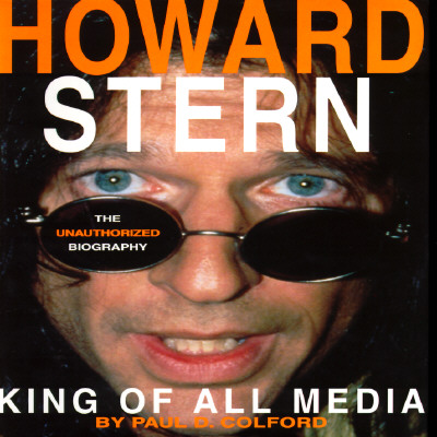 Image for Howard Stern: King of All Media : The Unauthorized Biography