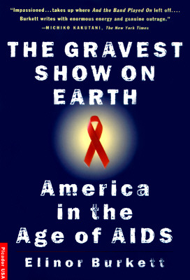 Image for The Gravest Show on Earth: America in the Age of AIDS