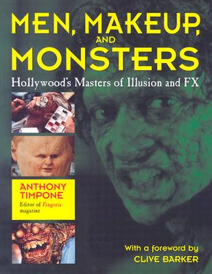 Image for Men, Makeup, and Monsters: Hollywood's Maters of Illusion and FX