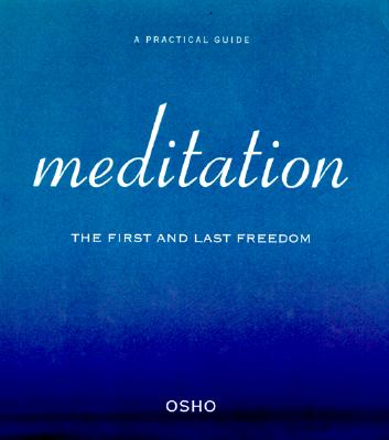 Image for Meditation: The First and Last Freedom