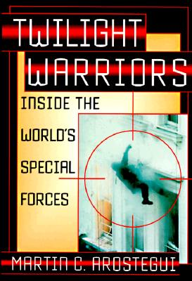Image for Twilight Warriors: Inside the World's Special Forces