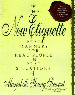 Image for The New Etiquette: Real Manners for Real People in Real Situations--An A-to-Z Guide
