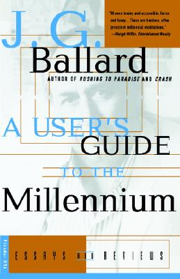 A User's Guide to the Millennium: Essays and Reviews, Ballard, J. G.