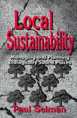 Image for Local Sustainability: Managing and Planning Ecologically Sound Places