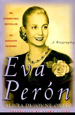 Eva Peron: A Biography, Dujovne Ortiz, Alicia