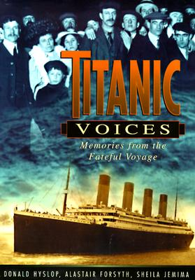 Image for Titanic Voices: Memories from the Fateful Voyage