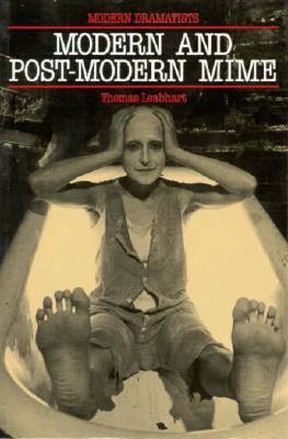 Image for Modern and Postmodern Mime (Modern Dramatists)