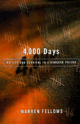 Image for 4000 DAYS MY LIFE AND SURVIVAL IN A BANGKOK PRISON