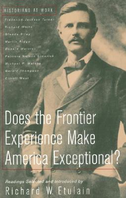 Image for Does the Frontier Experience Make America Exceptional? (Historians at Work)
