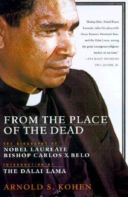 Image for From the Place of the Dead : The Epic Struggles of Bishop Belo of East Timor