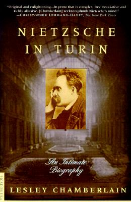 Nietzsche in Turin: An Intimate Biography, Chamberlain, Lesley