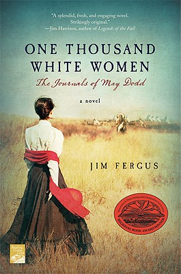 One Thousand White Women: The Journals of May Dodd, Fergus, Jim