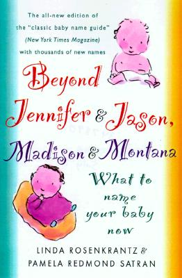 Image for BEYOND JENNIFER & JASON, MADISON & MONTANA WHAT OT NAME YOUR BABY NOW