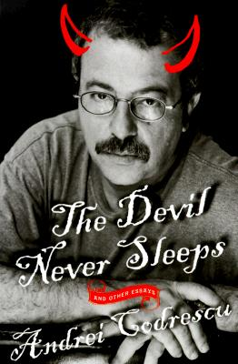 Image for DEVIL NEVER SLEEPS : AND OTHER ESSAYS