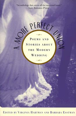 Image for A More Perfect Union : Poems and Stories About the Modern Wedding
