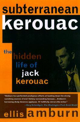 Image for subterranean kerouac: hidden life of jack kerouac