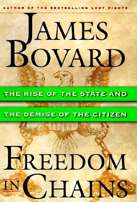 Image for Freedom in Chains; The Rise of the State and the Demise of the Citizen