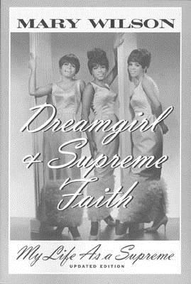Dreamgirl: My Life As a Supreme (SIGNED), Wilson, Mary