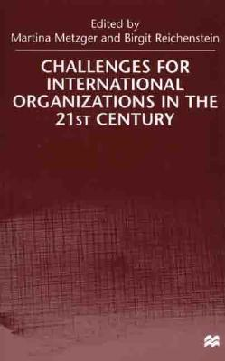 Image for Challenges For International Organizations in the 21st Century: Essays in Honor of Klaus H�fner