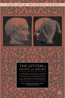 Image for The Letters of Heloise and Abelard: A Translation of Their Collected Correspondence and Related Writings (The New Middle Ages)