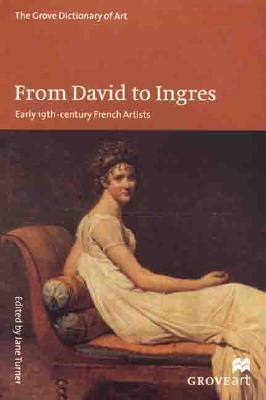 Image for From David to Ingres: Early 19th-Century French Artists (Grove Dictionary of Art)