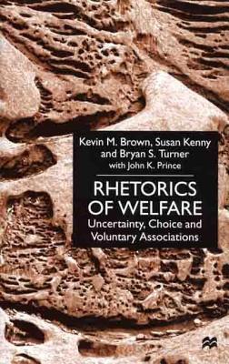 Image for Rhetorics of Welfare: Uncertainty, Choice and Voluntary Associations
