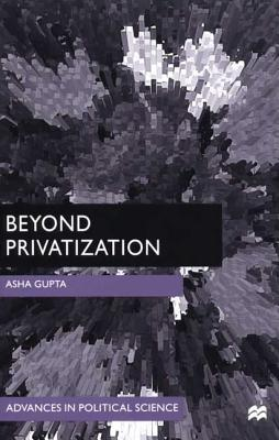 Image for Beyond Privatization: A Global Perspective (Advances in Political Science)