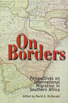 Image for On Borders: Perspectives on International Migration in Southern Africa