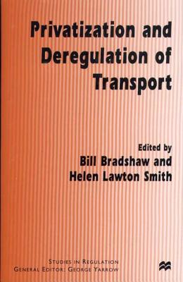 Image for Privatization and Deregulation of Transport (Studies in Regulation)