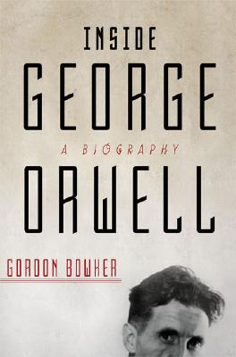 Image for Inside George Orwell: A Biography
