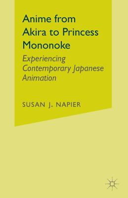 Image for Anime from Akira to Princess Mononoke: Experiencing Contemporary Japanese Animation