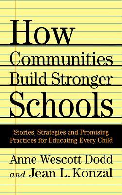 Image for How Communities Build Stronger Schools: Stories, Strategies, and Promising Pr...