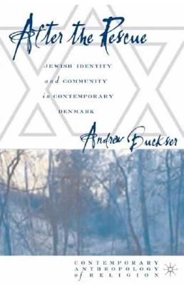 Image for After the Rescue: Jewish Identity and Community in Contemporary Denmark