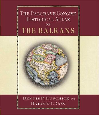 Image for The Palgrave Concise Historical Atlas of the Balkans