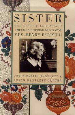 Image for Sister: The Life of Legendary Interior Decorator Mrs. Henry Parish II