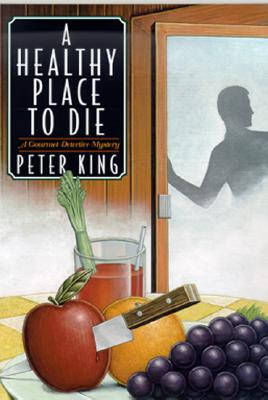 Image for A Healthy Place to Die: A Gourmet Detective Mystery