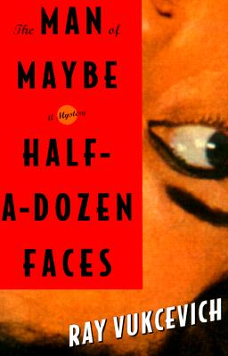 Image for The Man of Maybe Half-a-Dozen Faces