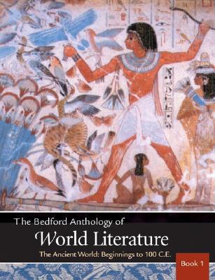 The Bedford Anthology of World Literature: The Ancient World, Beginnings-100 CE (Book 1), Davis, Paul; Harrison, Gary; Johnson, David M.; Smith, Patricia Clark; Crawford, John F.
