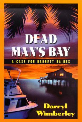 Dead Man's Bay: A Case for Barrett Raines