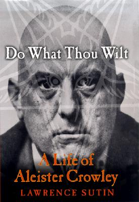 Image for Do What Thou Wilt: A Life of Aleister Crowley