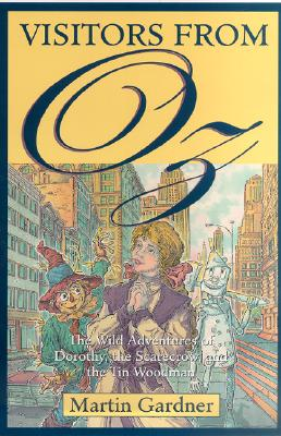 Image for Visitors from Oz: the Wild Adventures of Dorothy, the Scarecrow, and the Tin Woodman