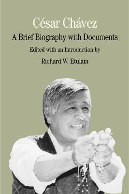 Image for Cesar Chavez: A Brief Biography With Documents
